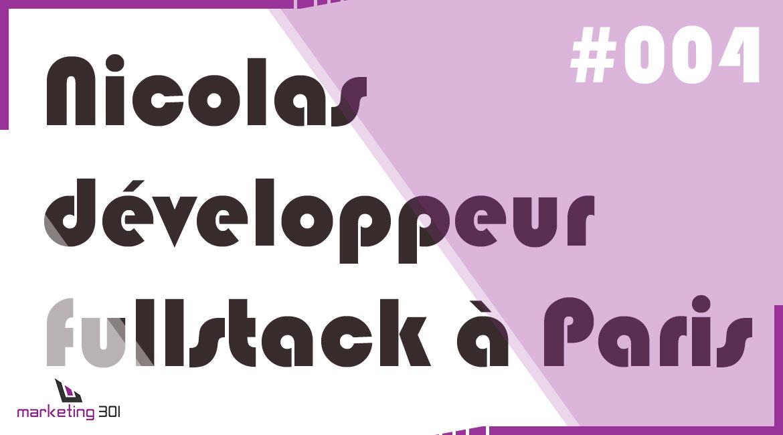 #4 – Nicolas, développeur full stack à Paris